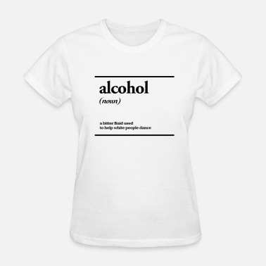 Alcoholic alcohol - Women's T-Shirt