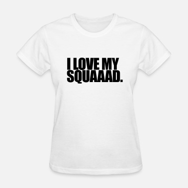 Waka Flocka Flame I love my squad - Women's T-Shirt