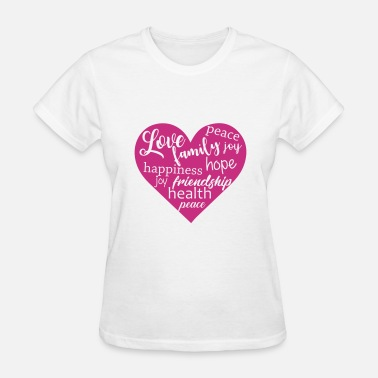 Family Values Love Family - Women's T-Shirt