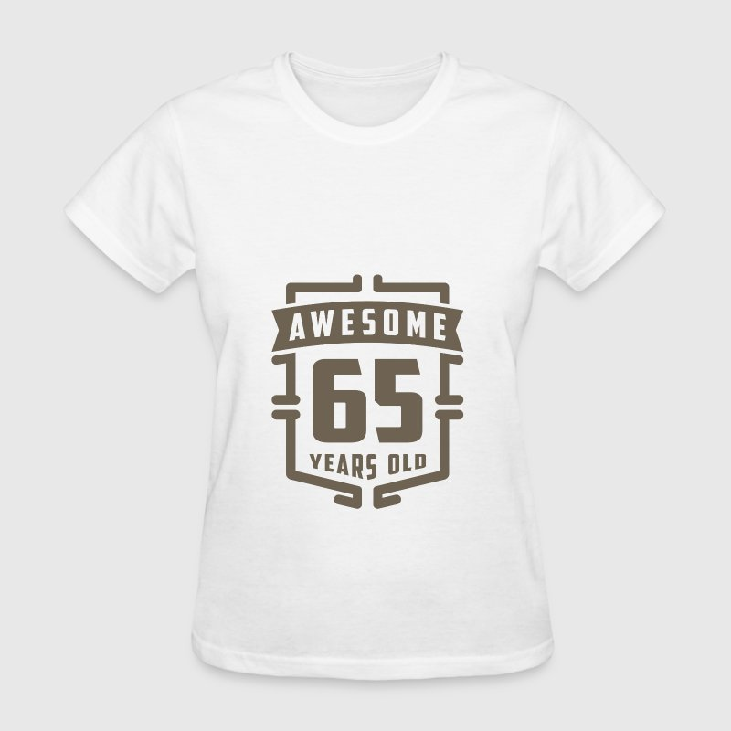Awesome 65 Years Old - Women's T-Shirt