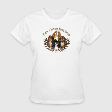 English Toy Spaniel Can't Have Just One - Women's T-Shirt
