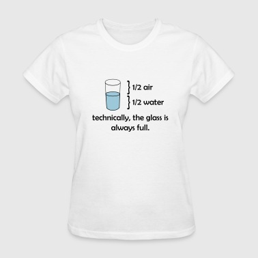 The glass is always full - Women's T-Shirt