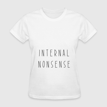 INTERNAL NONSENSE - Women's T-Shirt