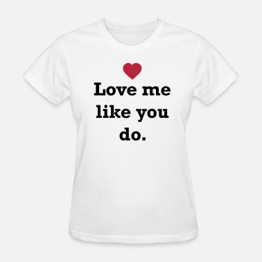 Ellie Goulding Love me like you do. - Women's T-Shirt