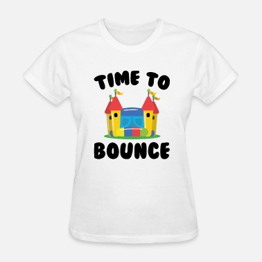Bounce Time To Bounce - Women's T-Shirt