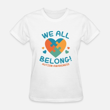 Autism Awareness Day We All Belong - Women's T-Shirt