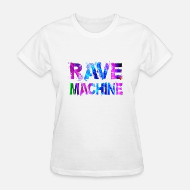 Colourful Rave Rave Machine - Women's T-Shirt