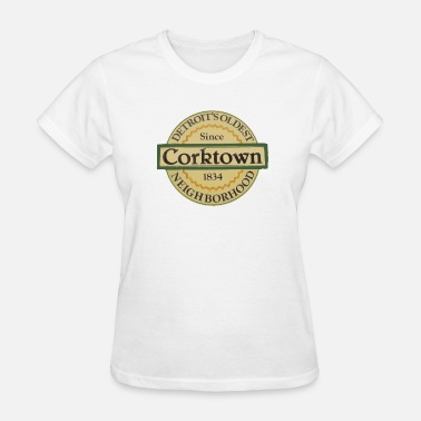 Detroit Irish Apparel Corktown Detroit Irish Neighborhood - Women's T-Shirt