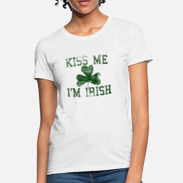 Kiss Me Im Irish Kiss Me I'm Irish Vintage St. Pat's  - Women's T-Shirt