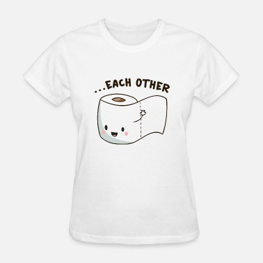 Poo And Toilet Paper Made For Each Other - Women's T-Shirt