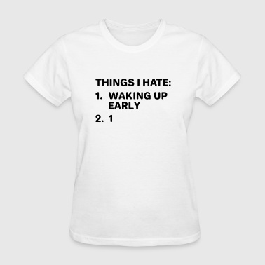 Things I Hate - Women's T-Shirt