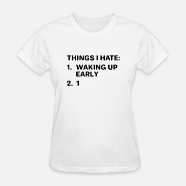 Sleep Things I Hate - Women's T-Shirt