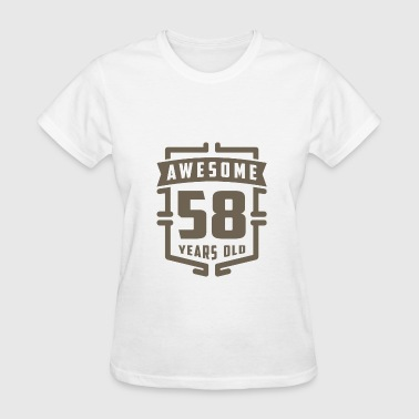 Awesome 58 Years Old - Women's T-Shirt