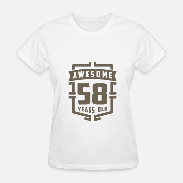 58 Year Old Awesome 58 Years Old - Women's T-Shirt