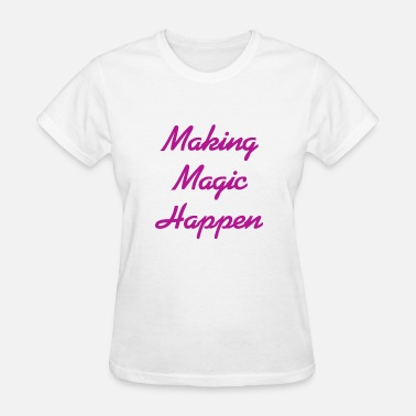 Selfconfidence Making Magic Happen - Women's T-Shirt