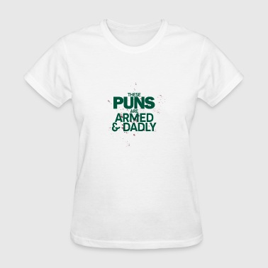These puns are deadly - Puns - D3 Designs - Women's T-Shirt