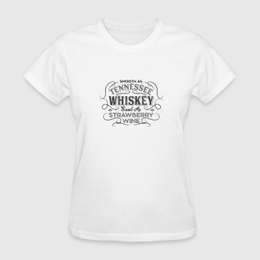 Strawberry Wine Smooth Tennessee Whiskey Strawberry Wine Song Gift - Women's T-Shirt