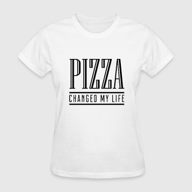 Pizza Changed My Life - Women's T-Shirt