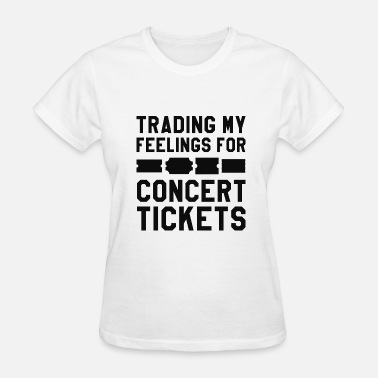 Concert Feelings Concert Tickets - Women's T-Shirt
