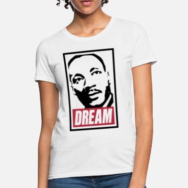2b6400715 Martin Luther King x Dream MLK 2c blan - Women's T-