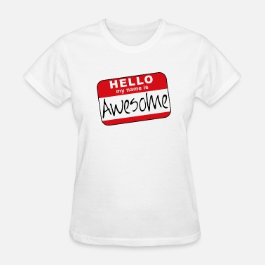 Sticker Hello My Name Is Hello, my name is awesome - Women's T-Shirt
