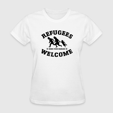 Refugees Welcome REFUGEES WELCOME - Bring Your Families - Women's T-Shirt