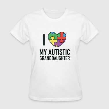 I Love My Autistic Granddaughter - Women's T-Shirt