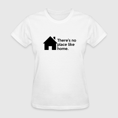 There's no place like home. Quote Symbol - Women's T-Shirt