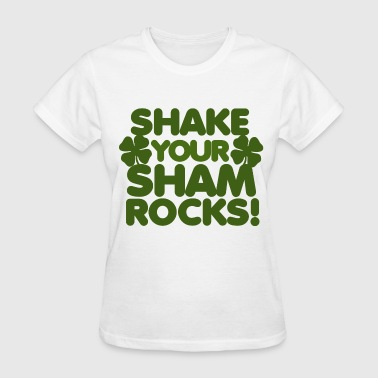 Shake your shamrocks st patricks day - Women's T-Shirt