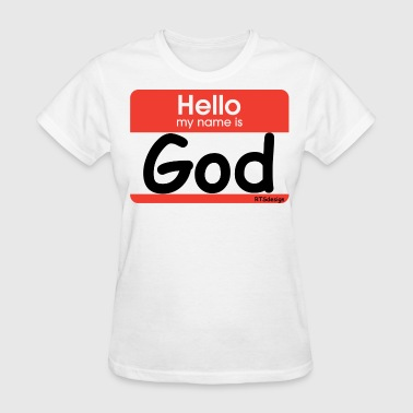 Gods Name Hello my name is God - Women's T-Shirt