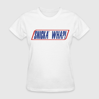 Snickers Snicka Wha?! - Women's T-Shirt