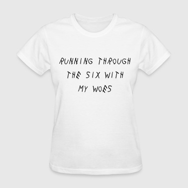 Running through the six with my woes - Women's T-Shirt