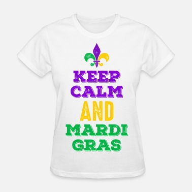 Mardi Gras Keep Calm Mardi Gras - Women's T-Shirt