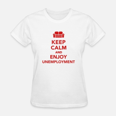 Unemployment Unemployment - Women's T-Shirt