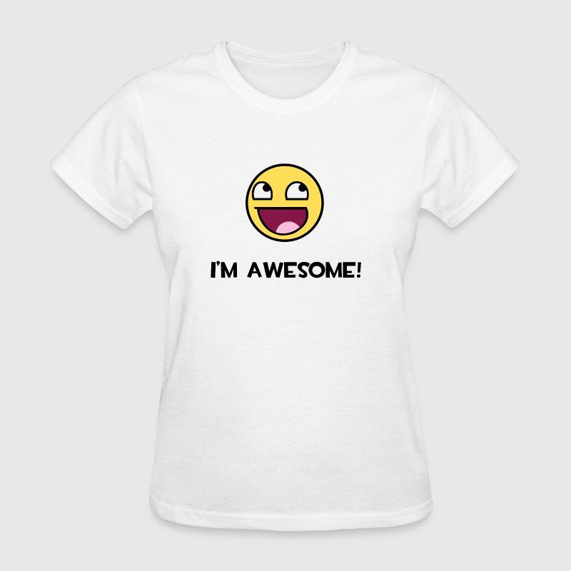 I'm Awesome! Awesome Epic Face Smiley - Women's T-Shirt