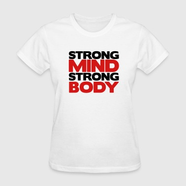 Strong Mind Strong Body - Women's T-Shirt