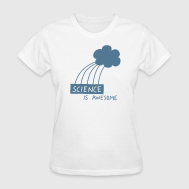 Cloudy Science is Awesome - steel blue graphic - Women's T-Shirt