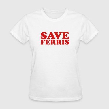 Save Ferris - Women's T-Shirt