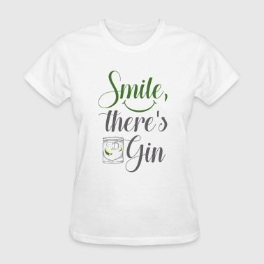 Smile, There's Gin - Women's T-Shirt