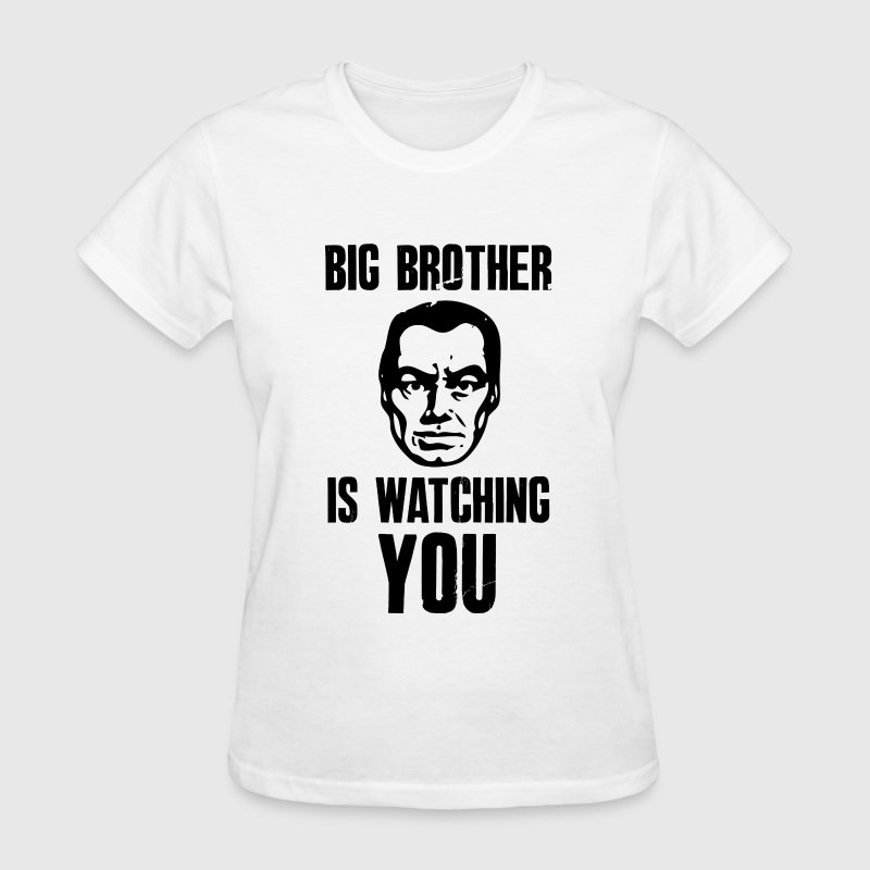 Big Brother Is Watching You - Women's T-Shirt