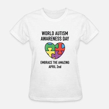 World Autism Awareness Day World Autism Awareness Day - Women's T-Shirt