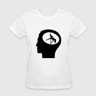 Only Poledance On My Mind - Women's T-Shirt