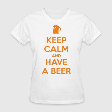 Keep Calm and Have a Beer - Women's T-Shirt