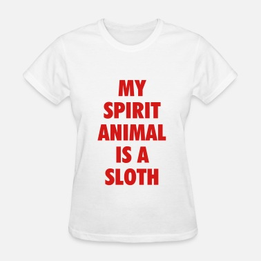 Spirit Animal My spirit animal is a sloth - Women's T-Shirt