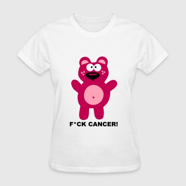 Bear Fuck Fuck Fight Cancer Bear Teddy Teddybear - Women's T-Shirt