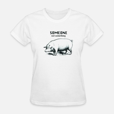 Animal someone not something pig men's - Women's T-Shirt