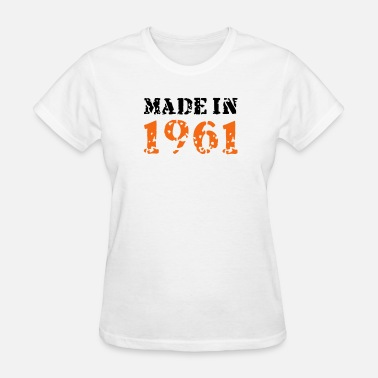 Made In 1961 Made in 1961 - Women's T-Shirt