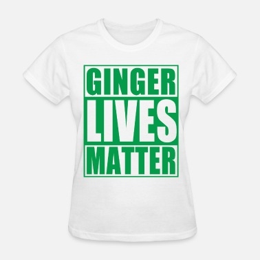 Ginger Lives Matter Ginger Lives Matter Movement  - Women's T-Shirt
