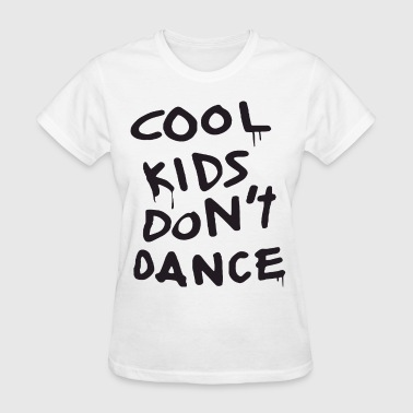 Swag New New Cool Kids Dont Dance Dope Swag Zayn swag - Women's T-Shirt