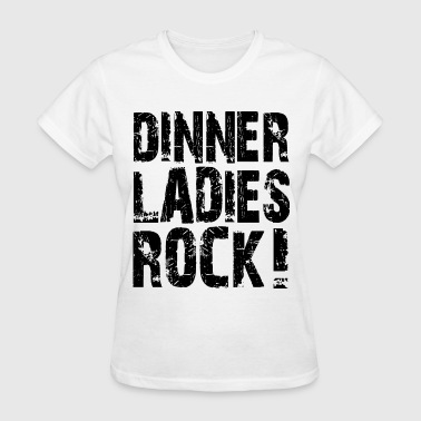 Dinner Ladies Rock - Women's T-Shirt